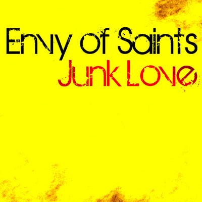 Download JUNK LOVE by ENVY OF SAINTS on iTunes